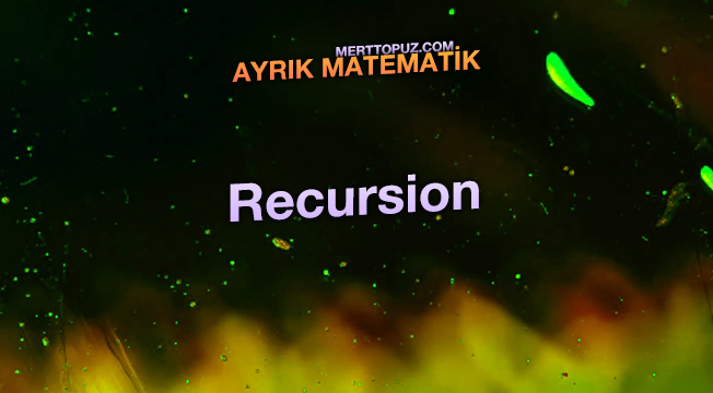 Ayrık Matematik - Recursion
