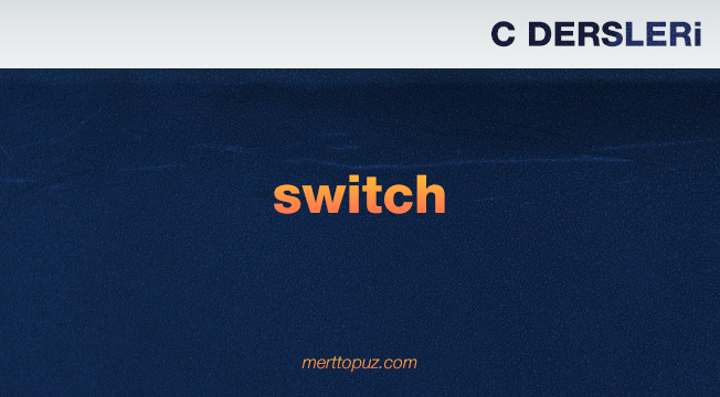 C Dersleri - switch