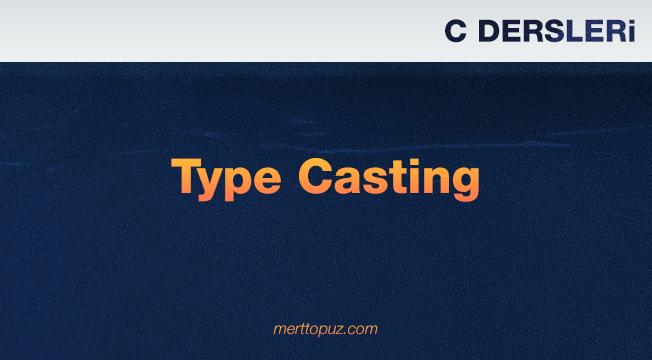 C Dersleri - Type Casting