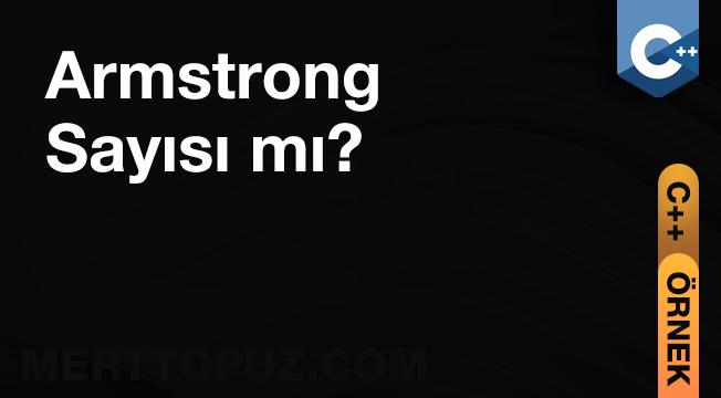 C++ Armstrong Sayısı mı?