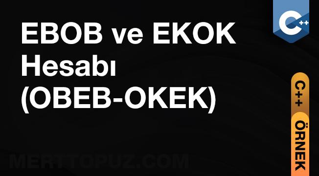 C++ EBOB ve EKOK Hesabı (OBEB-OKEK)