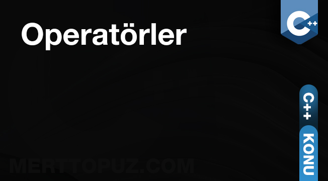 C++ Operatörler