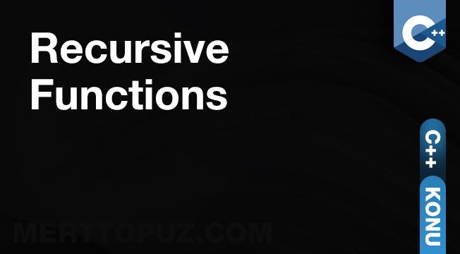 C++ Recursive Functions