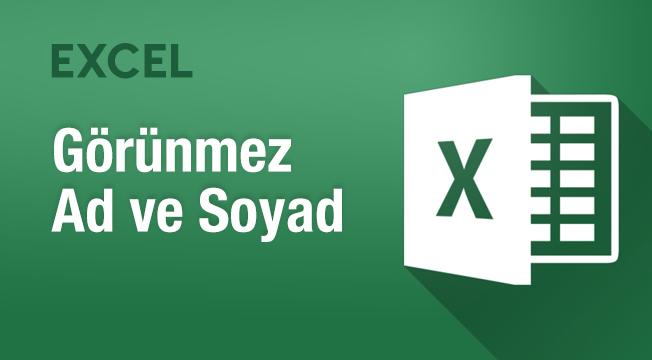 Excel ile Görünmez Ad ve Soyad