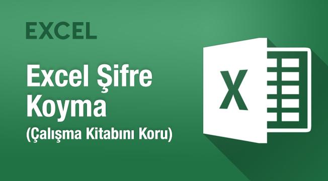 Excel Şifre Koyma (Çalışma Kitabını Koru)