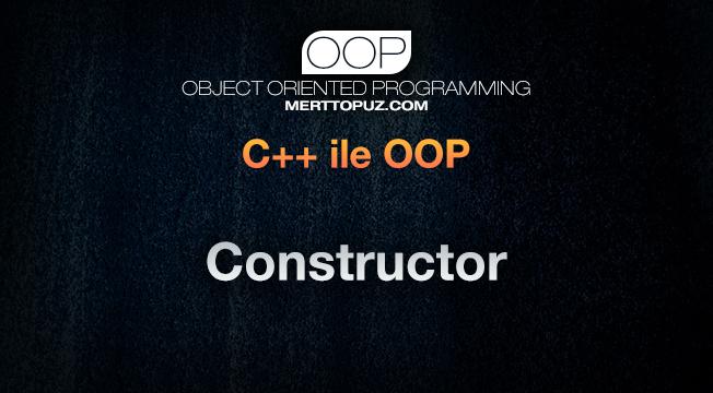 C++ ile OOP - Constructor