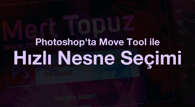 Photoshop'ta Move Tool ile Hızlı Nesne Seçimi