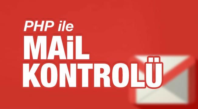 PHP ile Mail Kontrolü