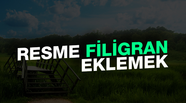 PHP ile Resme Filigran Ekleme