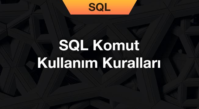 SQL Komut Kullanım Kuralları