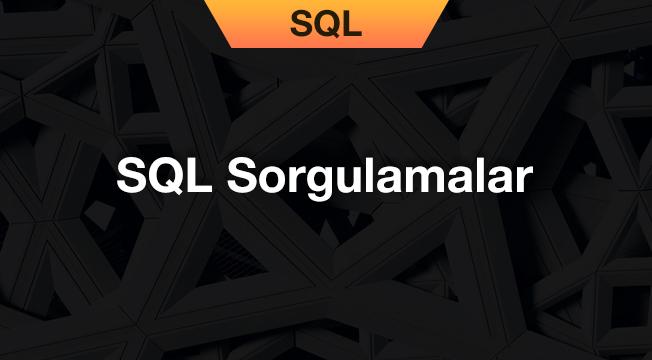 SQL Sorgulamalar