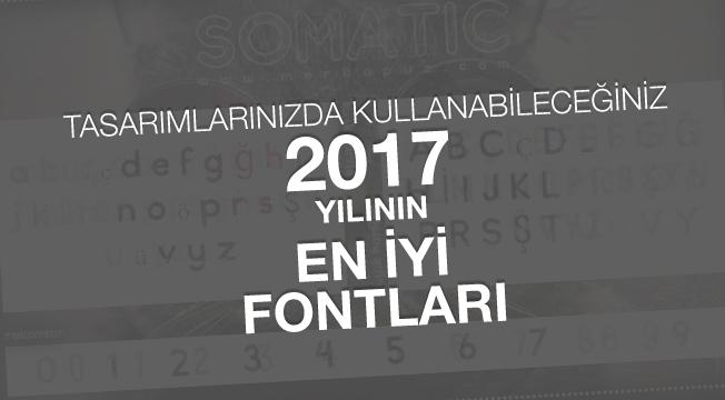 Tasarımlarınızda Kullanabileceğiniz 2017'nin En İyi Fontları